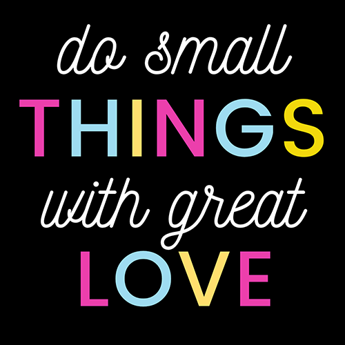 do small things with great love - WhatsApp Image