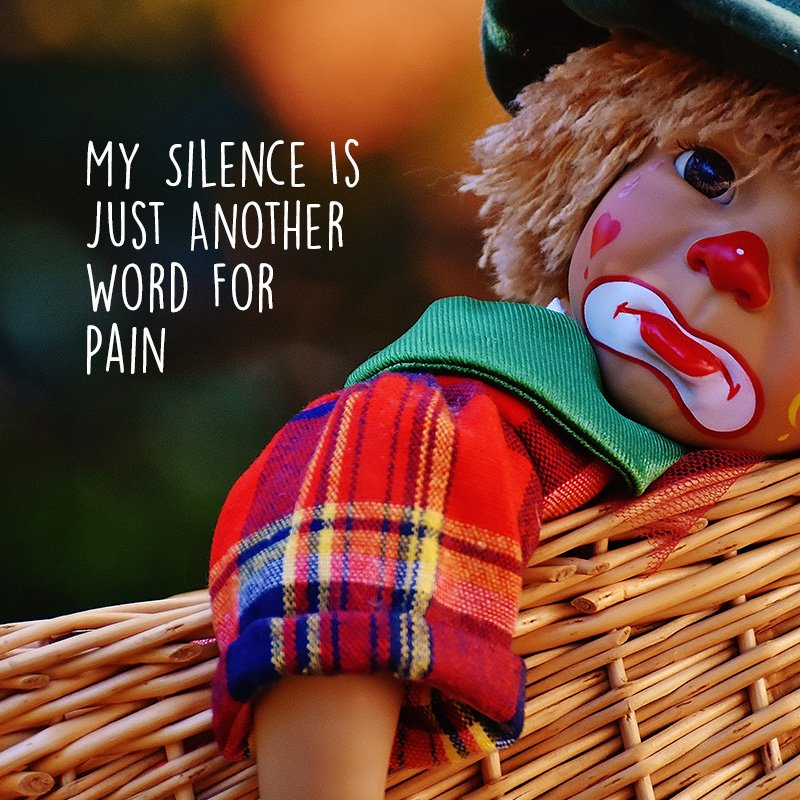 my silence is just another word for pain-feeling sad
