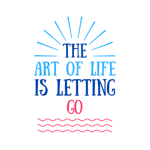 The art of life is letting go - WhatsApp Status
